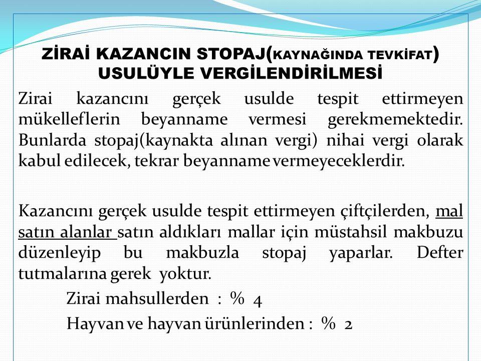 ZİRAİ KAZANCIN STOPAJ(KAYNAĞINDA TEVKİFAT) USULÜYLE VERGİLENDİRİLMESİ