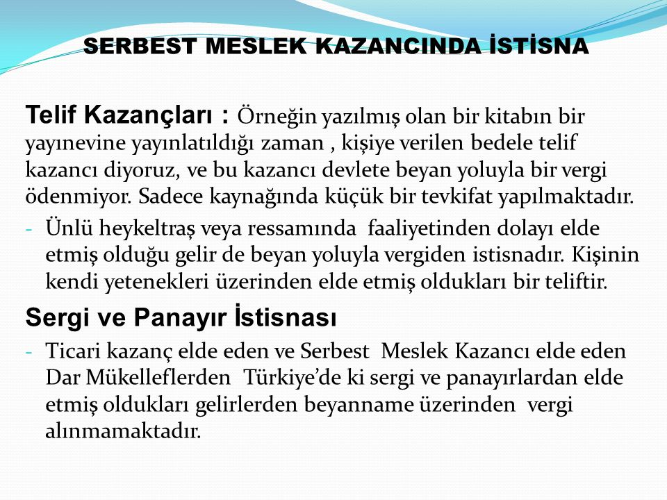 SERBEST MESLEK KAZANCINDA İSTİSNA