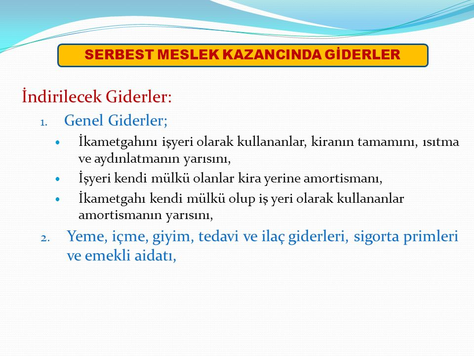 SERBEST MESLEK KAZANCINDA GİDERLER