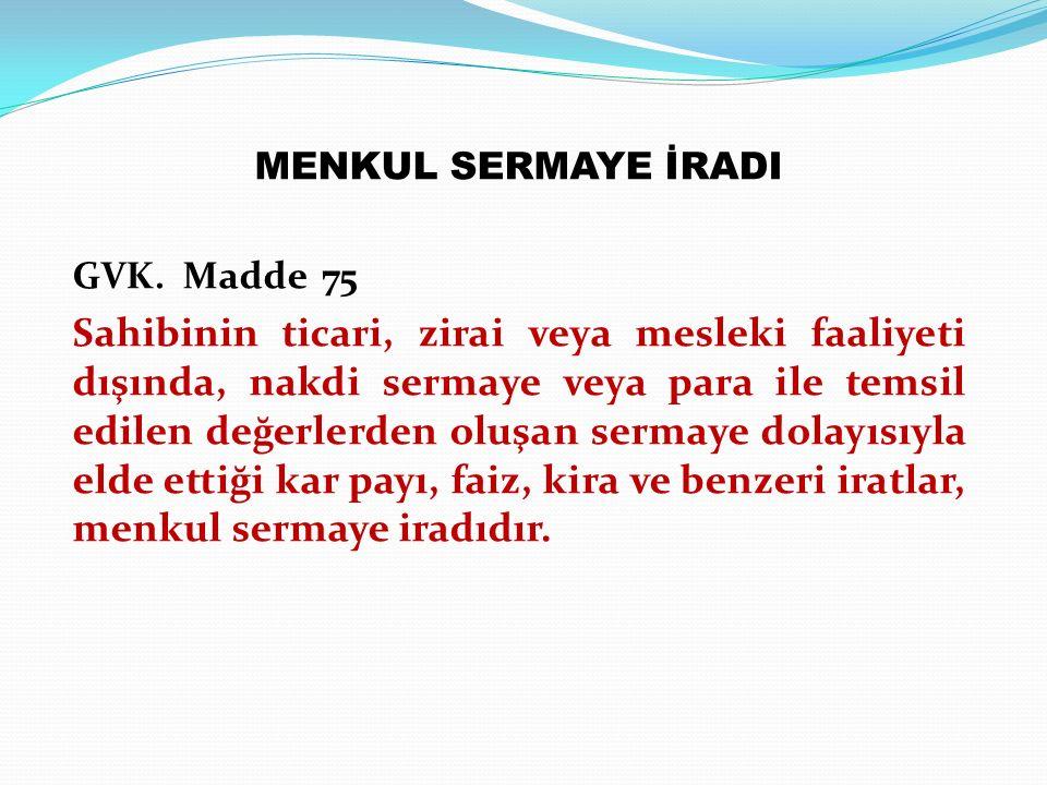 MENKUL SERMAYE İRADI GVK. Madde 75.
