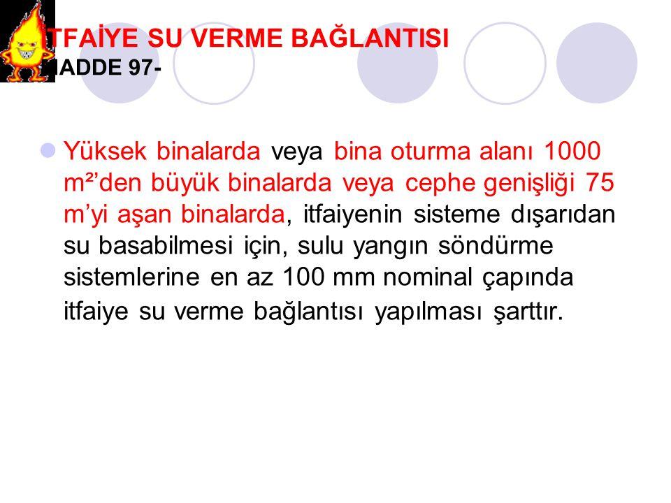 İTFAİYE SU VERME BAĞLANTISI MADDE 97-