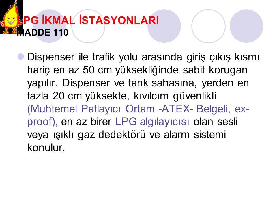 LPG İKMAL İSTASYONLARI MADDE 110