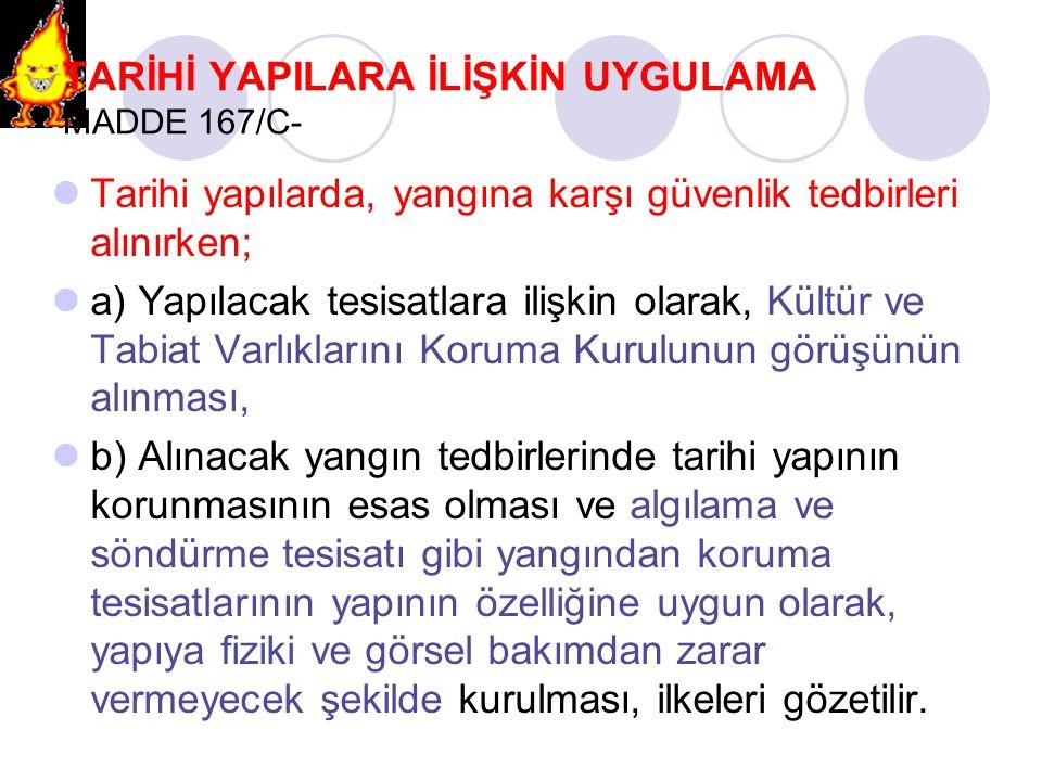 TARİHİ YAPILARA İLİŞKİN UYGULAMA MADDE 167/C-