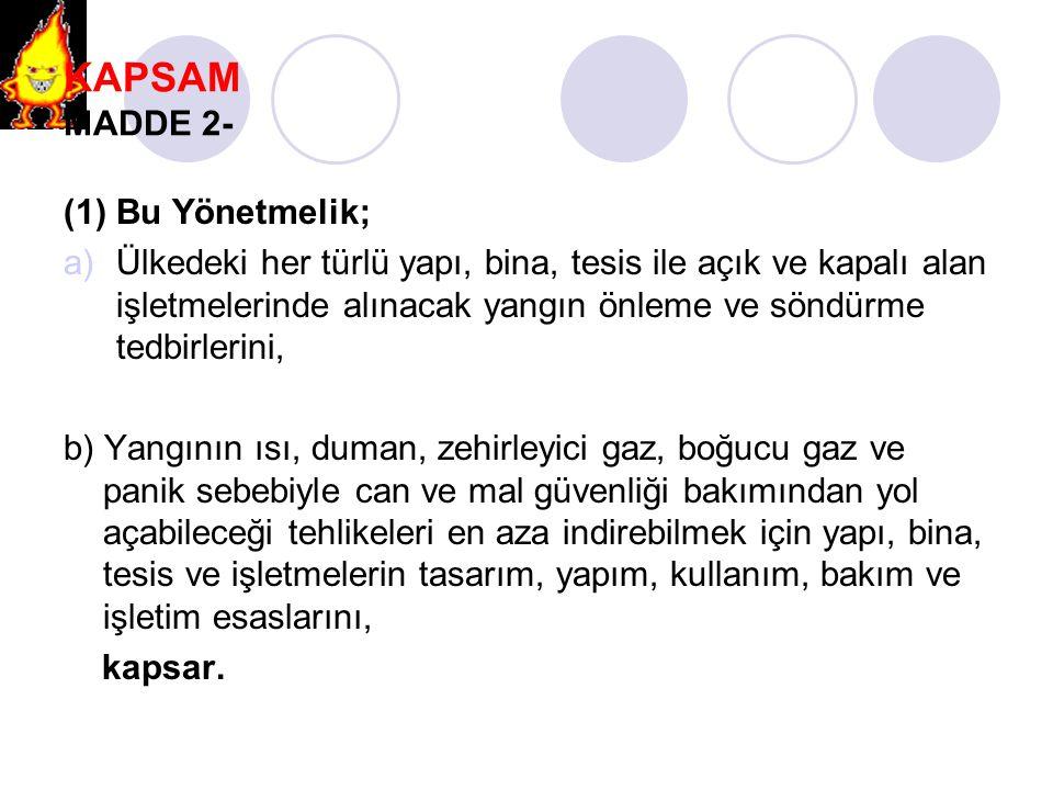KAPSAM MADDE 2- (1) Bu Yönetmelik;