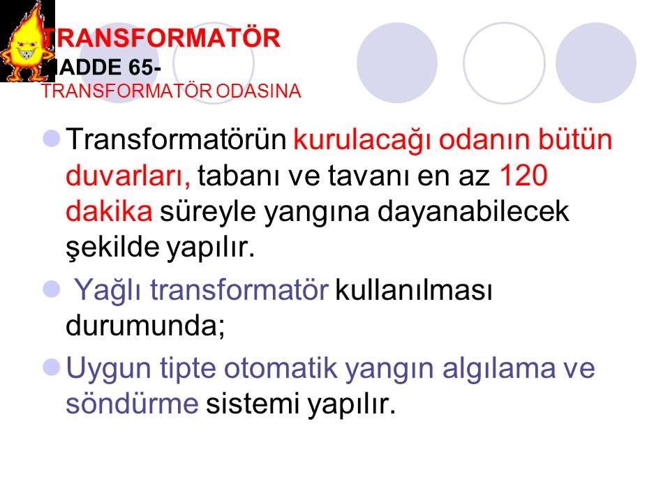 TRANSFORMATÖR MADDE 65- TRANSFORMATÖR ODASINA
