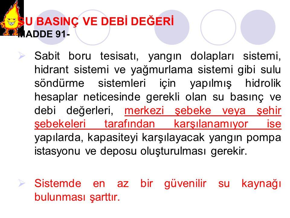 SU BASINÇ VE DEBİ DEĞERİ MADDE 91-