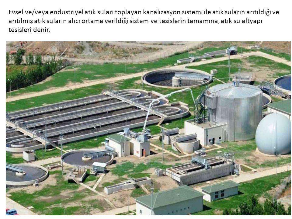 Evsel ve/veya endüstriyel atık suları toplayan kanalizasyon sistemi ile atık suların arıtıldığı ve arıtılmış atık suların alıcı ortama verildiği sistem ve tesislerin tamamına, atık su altyapı tesisleri denir.