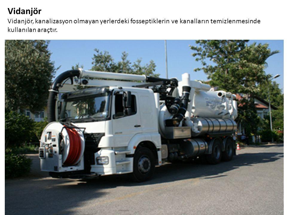 Vidanjör Vidanjör, kanalizasyon olmayan yerlerdeki fosseptiklerin ve kanalların temizlenmesinde kullanılan araçtır.
