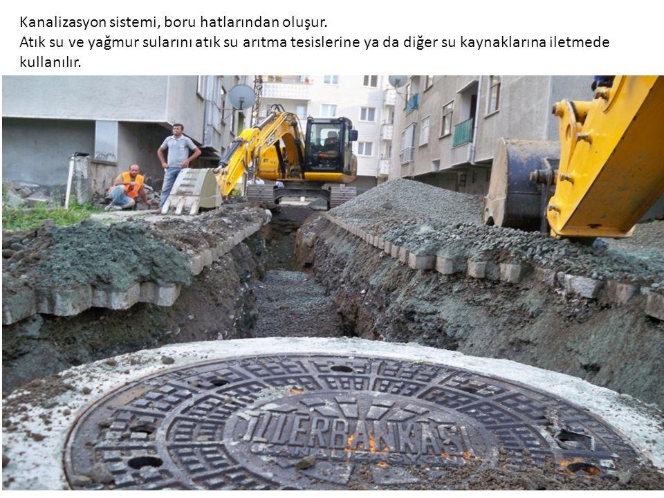 Kanalizasyon sistemi, boru hatlarından oluşur.