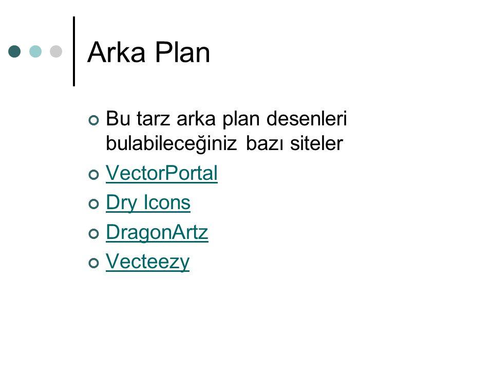 Arka Plan Bu tarz arka plan desenleri bulabileceğiniz bazı siteler