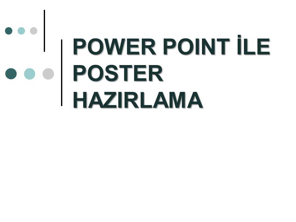 POWER POINT İLE POSTER HAZIRLAMA