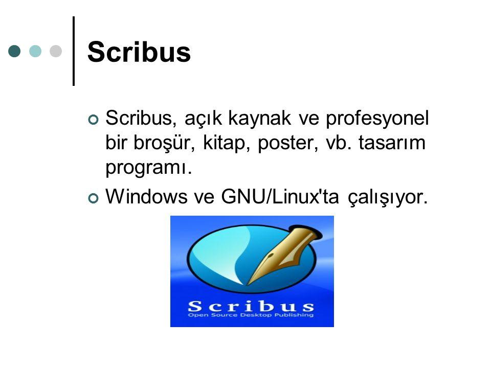 Scribus Scribus, açık kaynak ve profesyonel bir broşür, kitap, poster, vb.