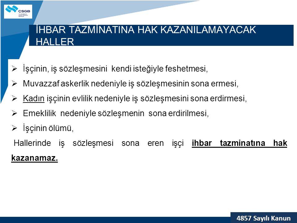 İHBAR TAZMİNATINA HAK KAZANILAMAYACAK HALLER