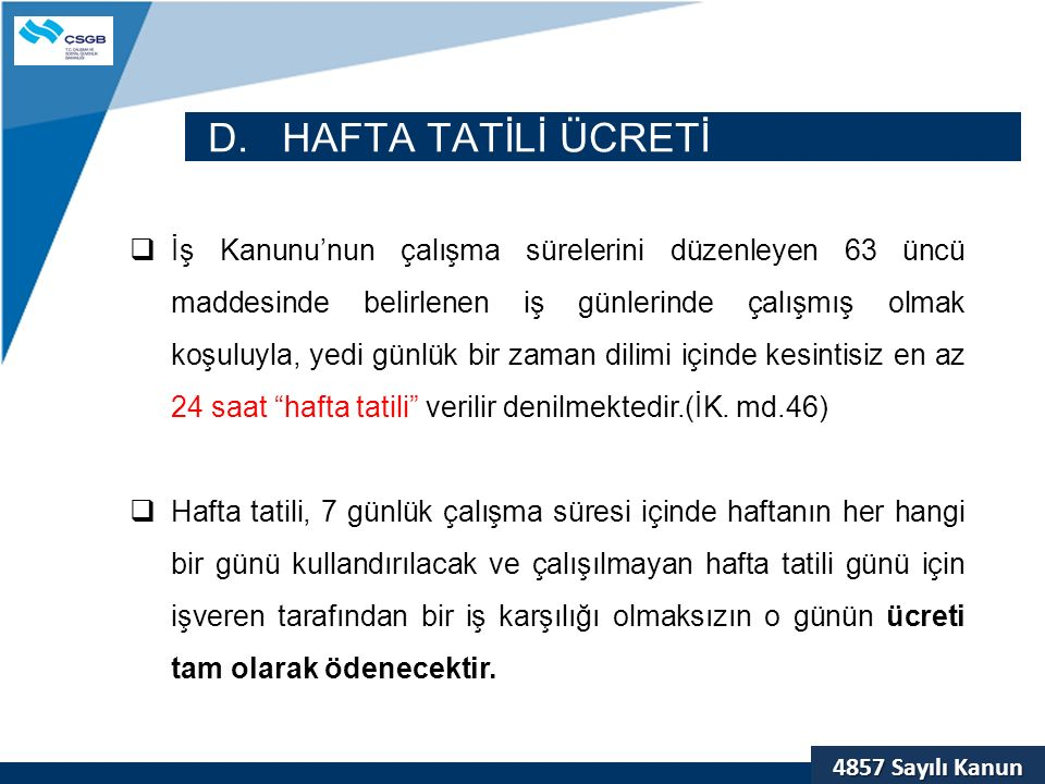 D. HAFTA TATİLİ ÜCRETİ