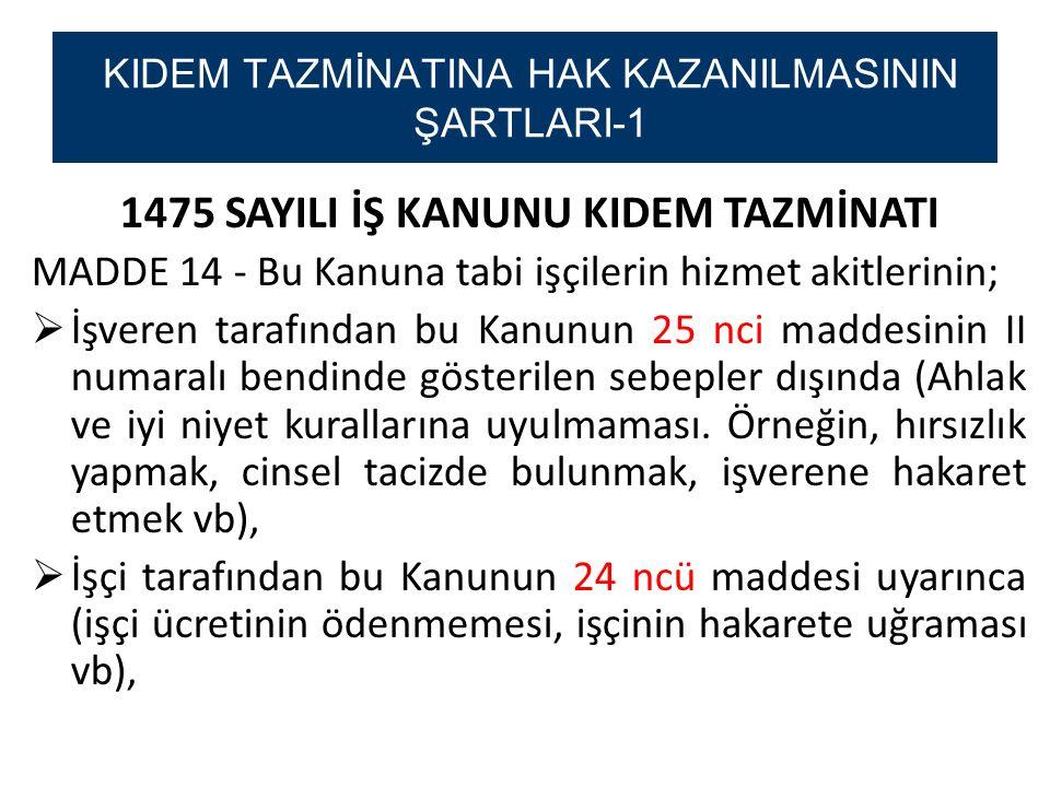 KIDEM TAZMİNATINA HAK KAZANILMASININ ŞARTLARI-1