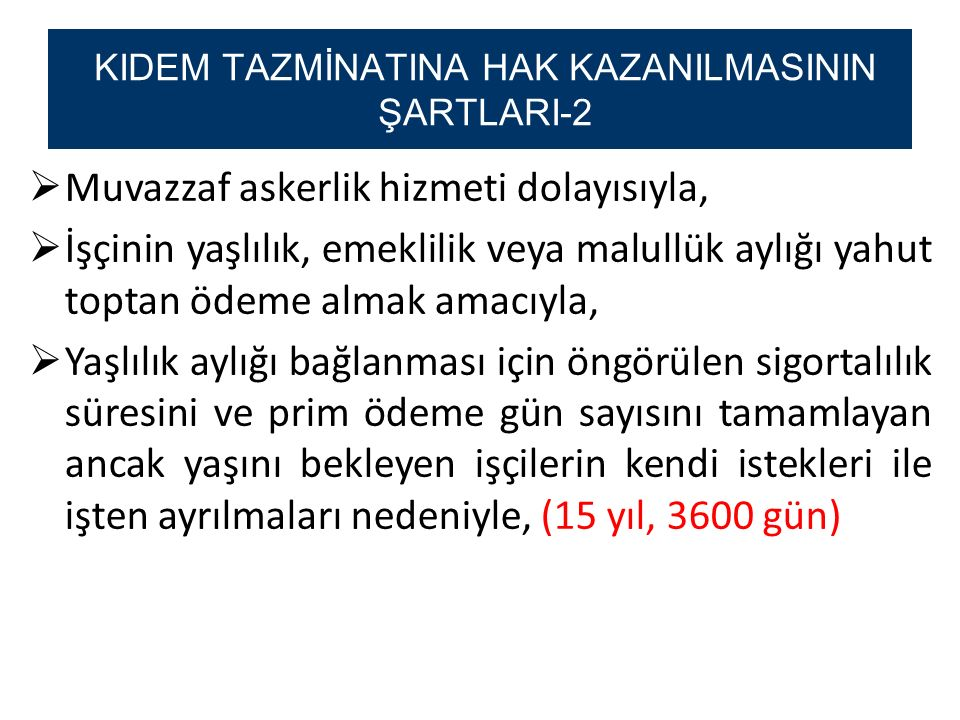 KIDEM TAZMİNATINA HAK KAZANILMASININ ŞARTLARI-2