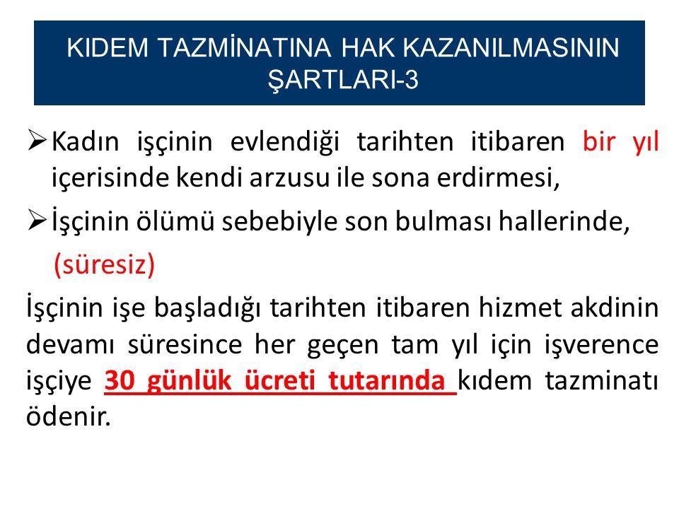 KIDEM TAZMİNATINA HAK KAZANILMASININ ŞARTLARI-3