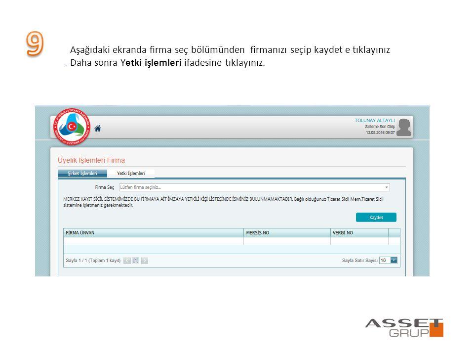 9 Aşağıdaki ekranda firma seç bölümünden firmanızı seçip kaydet e tıklayınız.