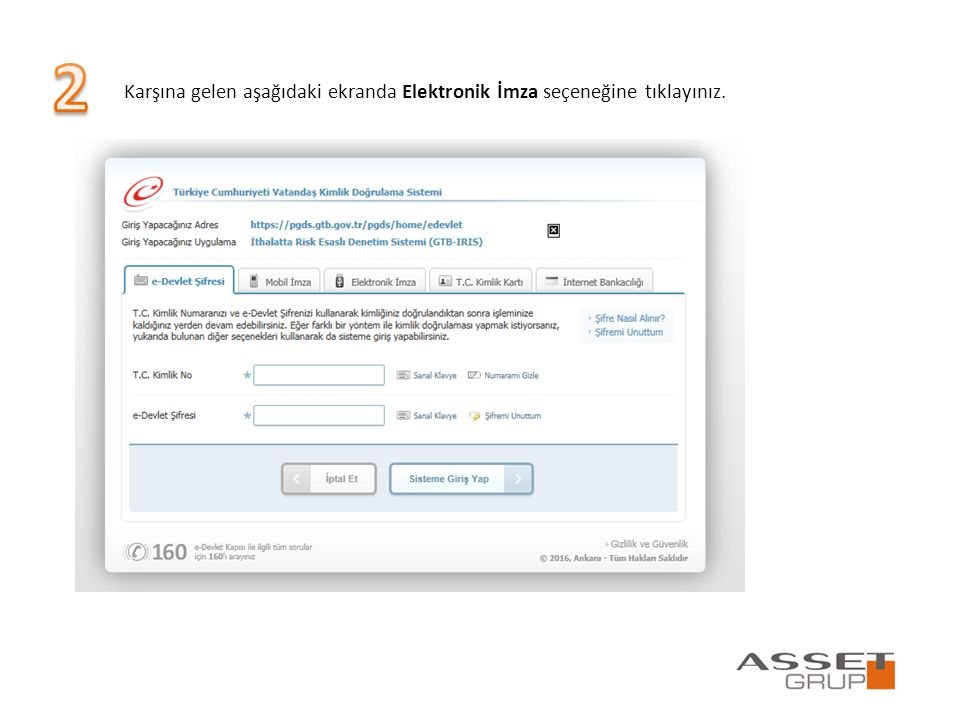 2 Karşına gelen aşağıdaki ekranda Elektronik İmza seçeneğine tıklayınız.