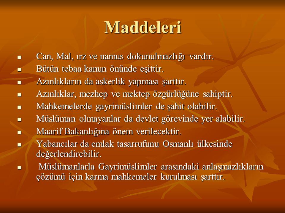Maddeleri Can, Mal, ırz ve namus dokunulmazlığı vardır.