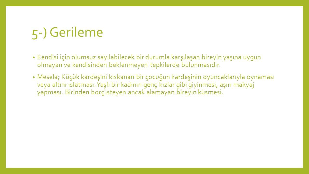 5-) Gerileme