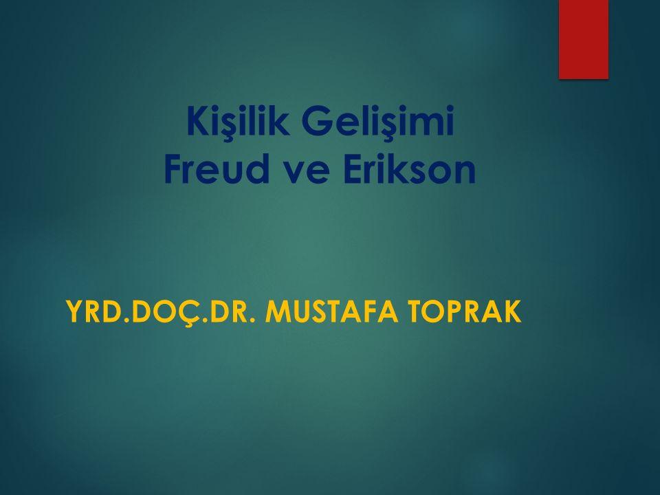 Kişilik Gelişimi Freud ve Erikson