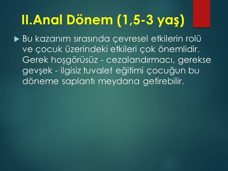 II. Anal Dönem (1,5-3 yaş)
