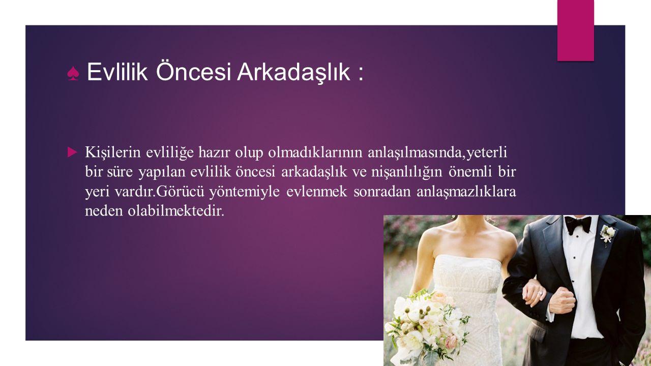 ♠ Evlilik Öncesi Arkadaşlık :