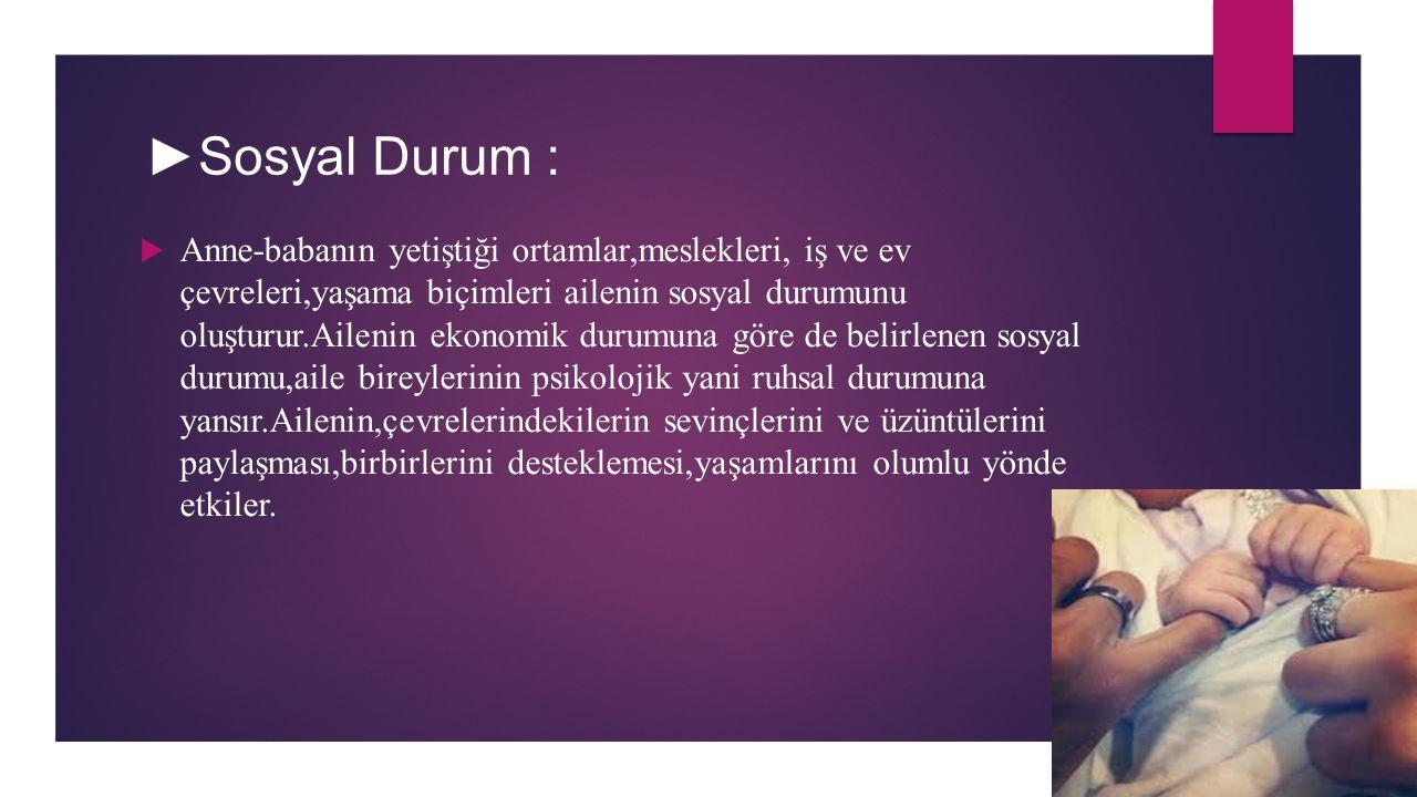 ►Sosyal Durum :