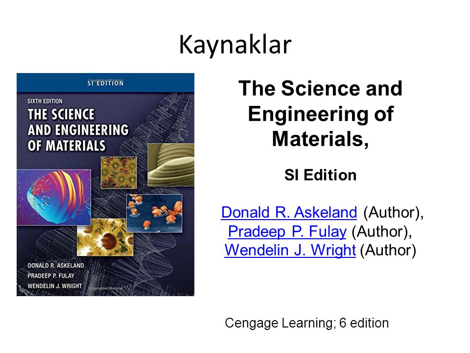 The Science and Engineering of Materials,
