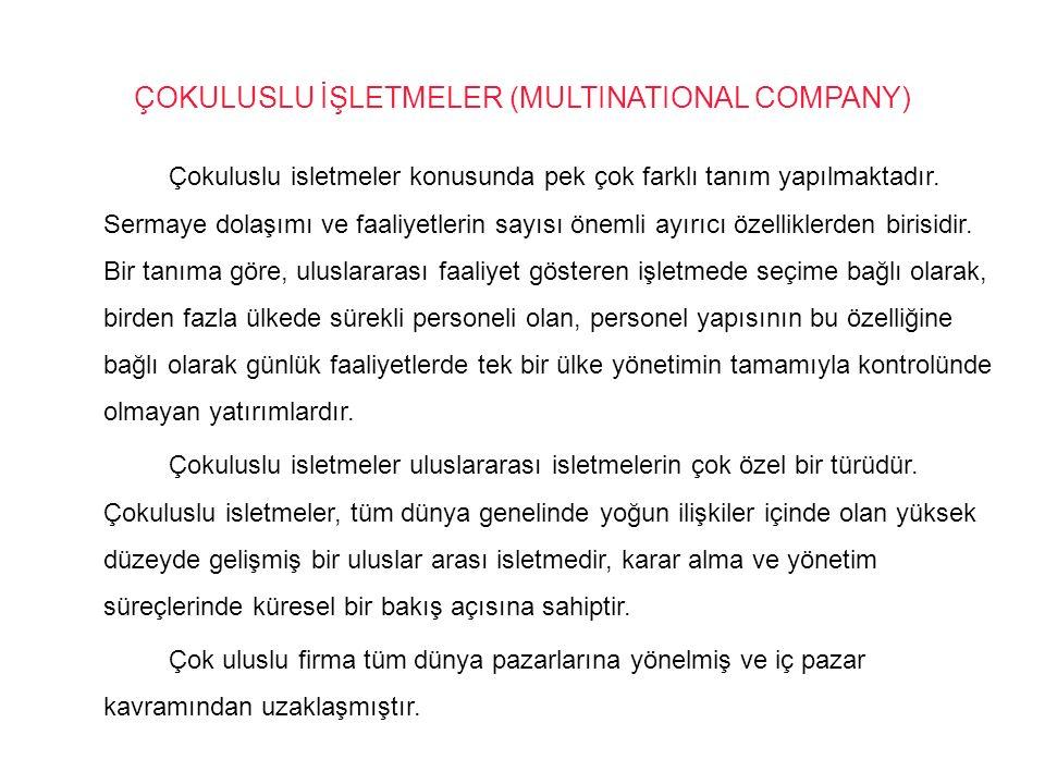 ÇOKULUSLU İŞLETMELER (MULTINATIONAL COMPANY)