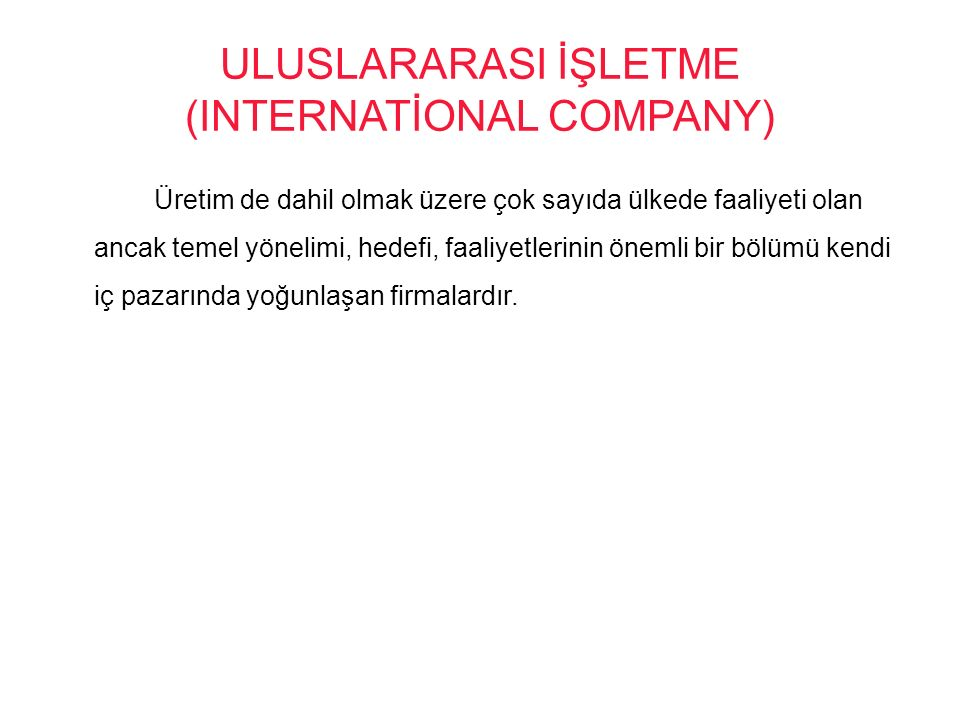 ULUSLARARASI İŞLETME (INTERNATİONAL COMPANY)