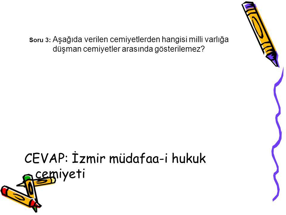 CEVAP: İzmir müdafaa-i hukuk cemiyeti