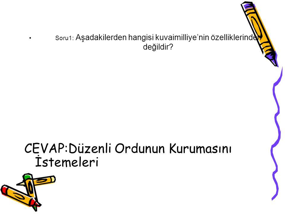 CEVAP:Düzenli Ordunun Kurumasını İstemeleri