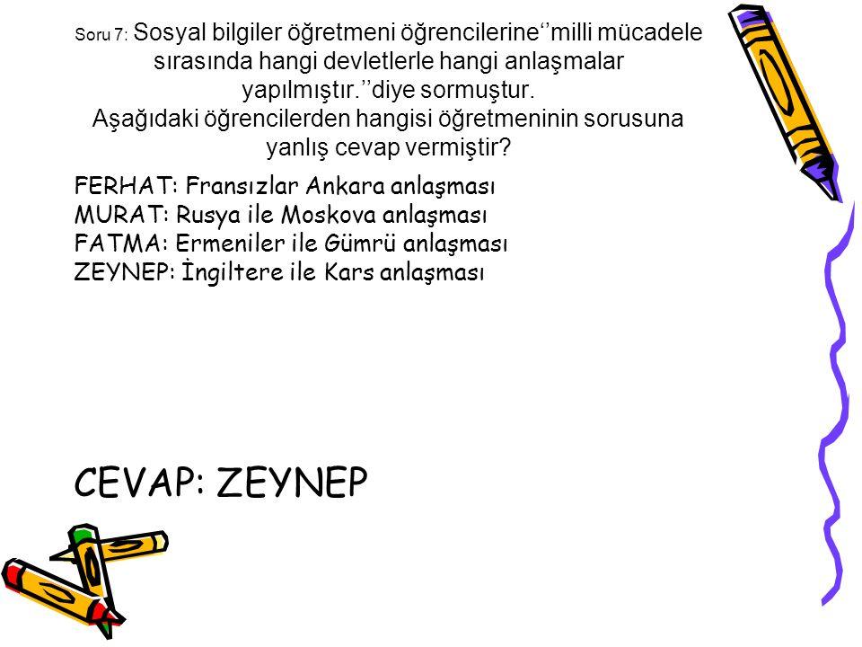 CEVAP: ZEYNEP FERHAT: Fransızlar Ankara anlaşması