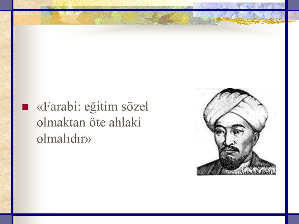 «Farabi: eğitim sözel olmaktan öte ahlaki olmalıdır»