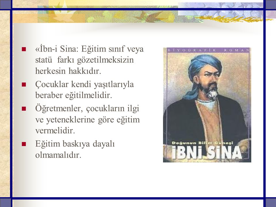 «İbn-i Sina: Eğitim sınıf veya statü farkı gözetilmeksizin herkesin hakkıdır.