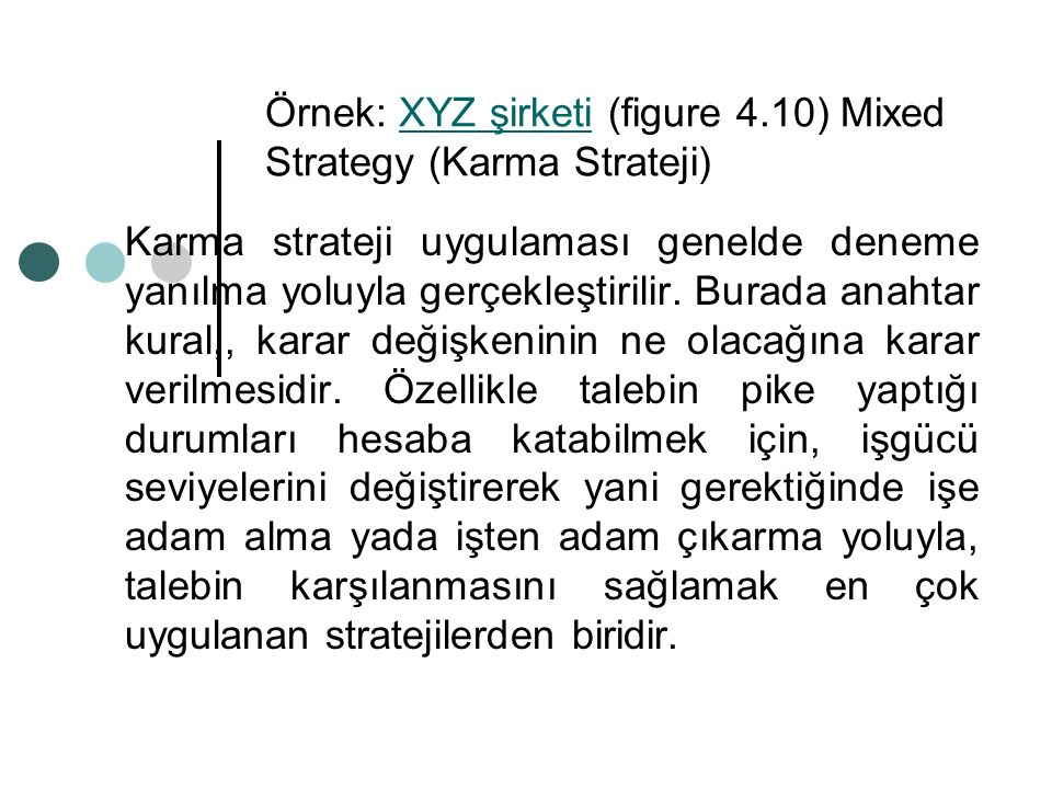 Örnek: XYZ şirketi (figure 4.10) Mixed Strategy (Karma Strateji)