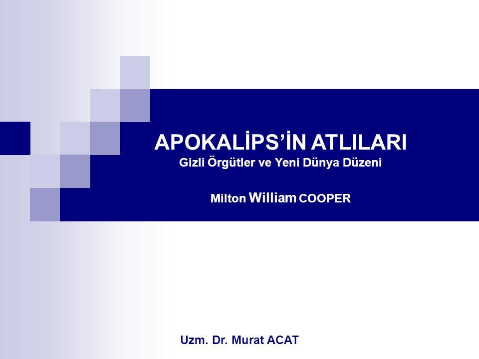 APOKALİPS'İN ATLILARI Gizli Örgütler ve Yeni Dünya Düzeni