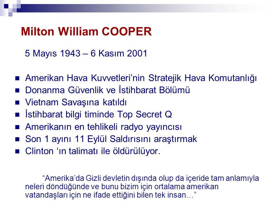 Milton William COOPER 5 Mayıs 1943 – 6 Kasım 2001