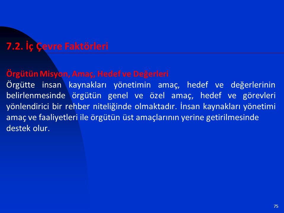 7.2. İç Çevre Faktörleri Örgütün Misyon, Amaç, Hedef ve Değerleri