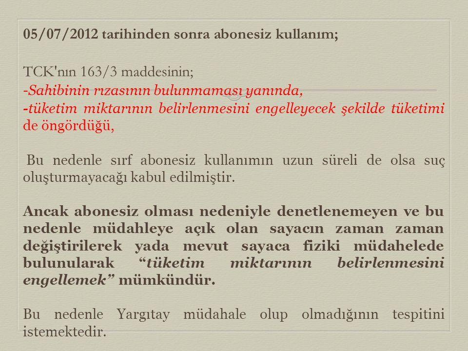 05/07/2012 tarihinden sonra abonesiz kullanım;