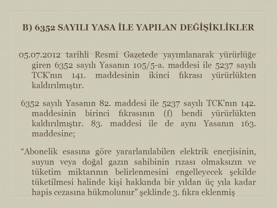 B) 6352 SAYILI YASA İLE YAPILAN DEĞİŞİKLİKLER