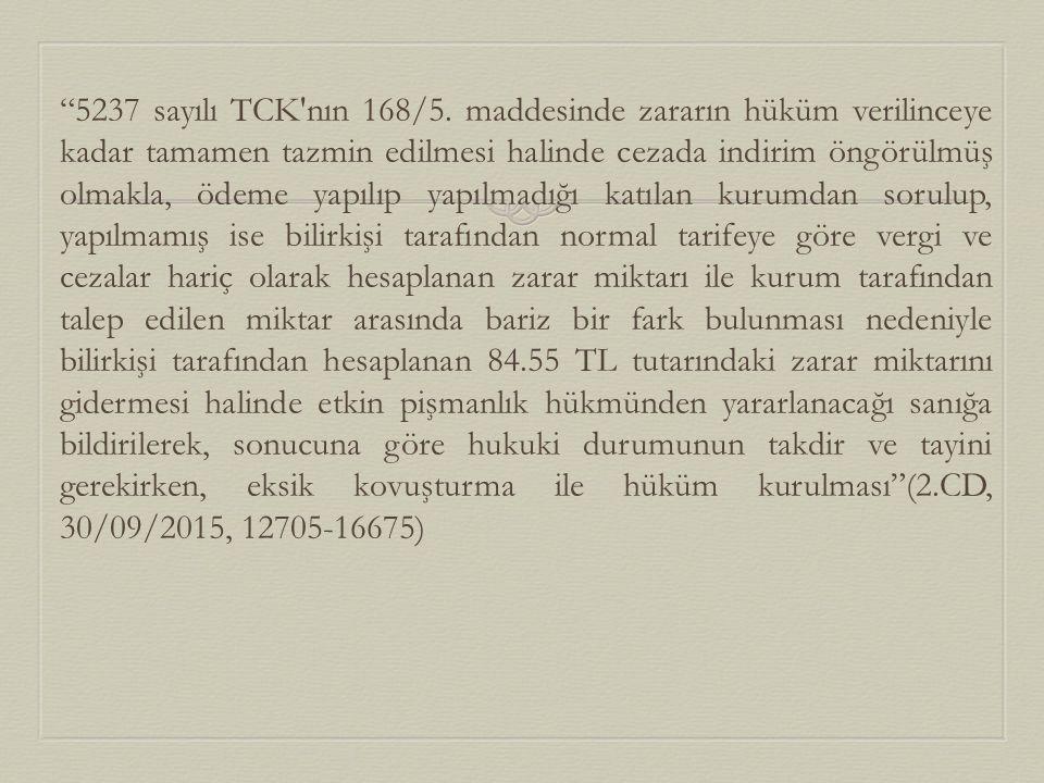 5237 sayılı TCK nın 168/5.