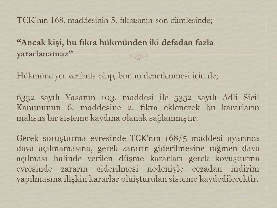 TCK nın 168. maddesinin 5. fıkrasının son cümlesinde;