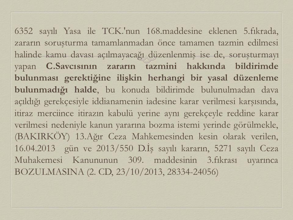 6352 sayılı Yasa ile TCK. nun 168. maddesine eklenen 5