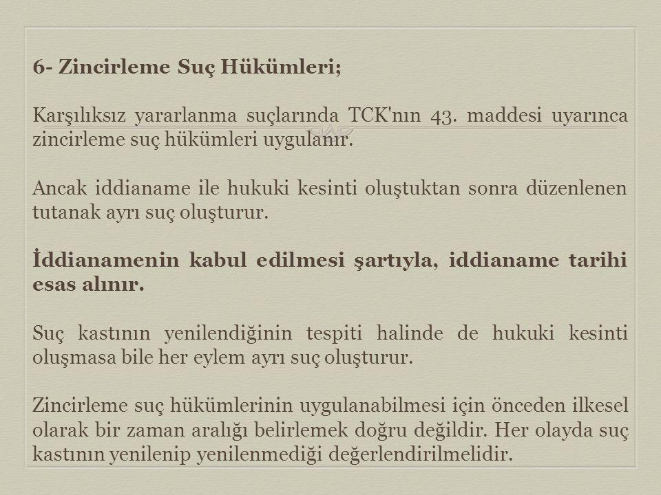 6- Zincirleme Suç Hükümleri;