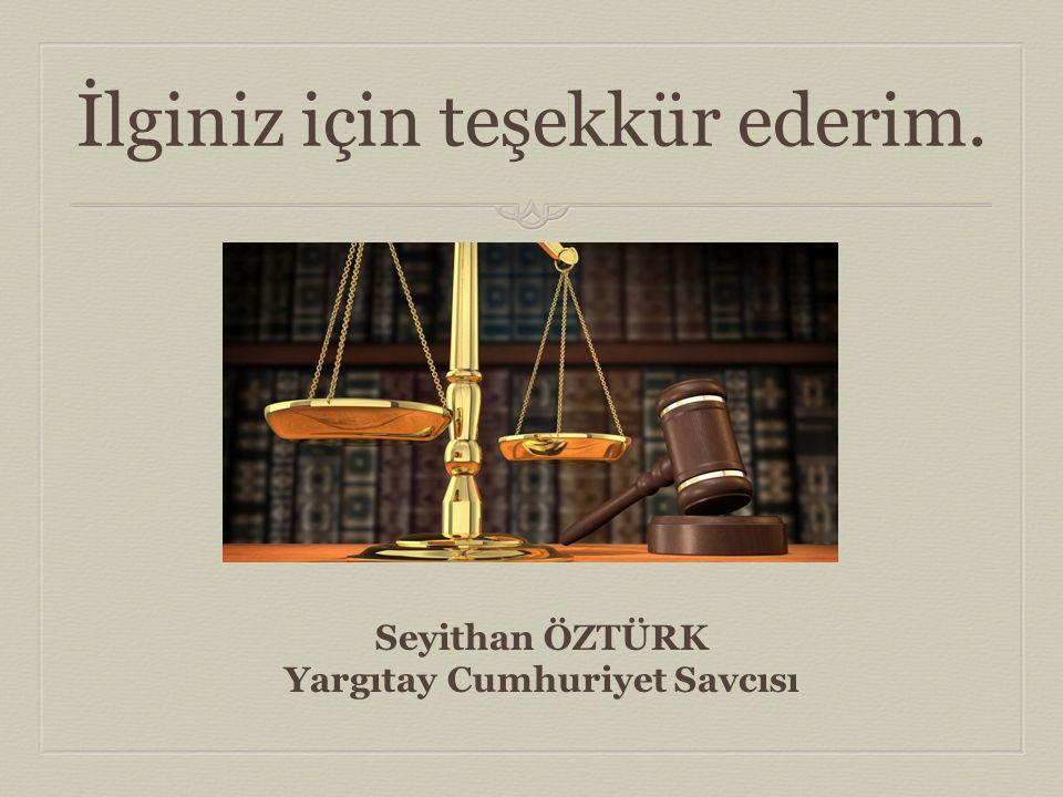 Seyithan ÖZTÜRK Yargıtay Cumhuriyet Savcısı