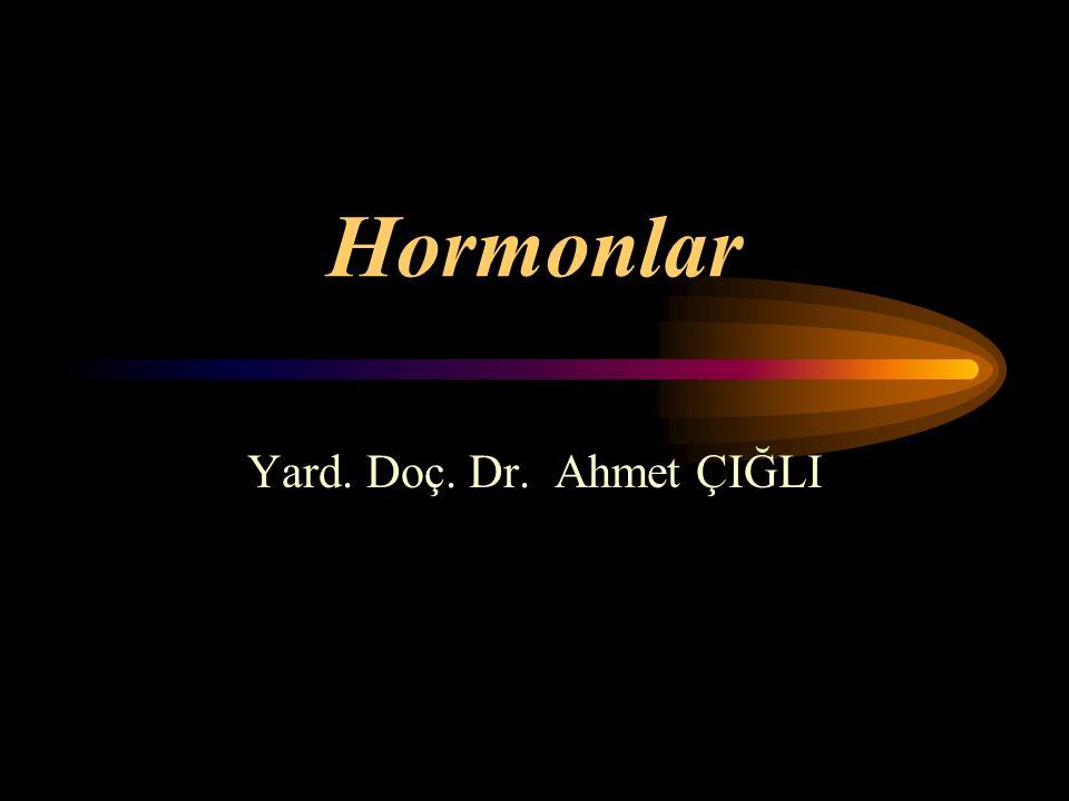 Hormonlar Yard. Doç. Dr. Ahmet ÇIĞLI