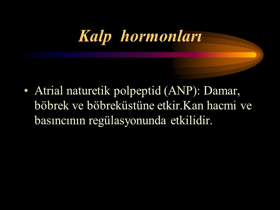 Kalp hormonları Atrial naturetik polpeptid (ANP): Damar, böbrek ve böbreküstüne etkir.Kan hacmi ve basıncının regülasyonunda etkilidir.